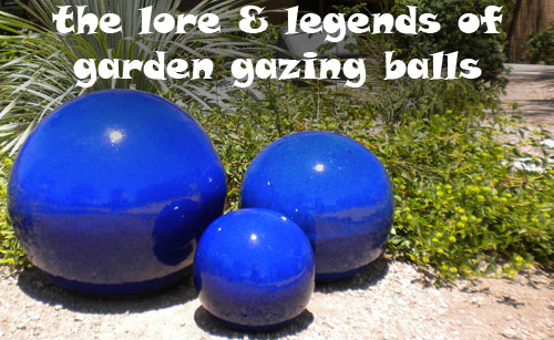 The Lore Legends of Gazing Balls