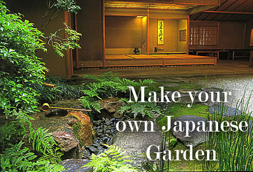 Make Your Own Japanese Garden: how to build a japanese garden